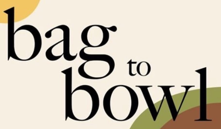 Bag to Bowl